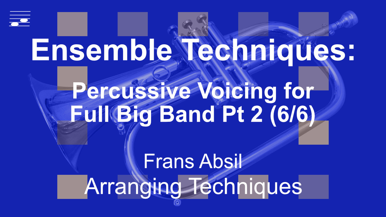 YouTube thumbnail for the video tutorial Ensemble Techniques: Percussive Voicing for Full Big Band Part 2