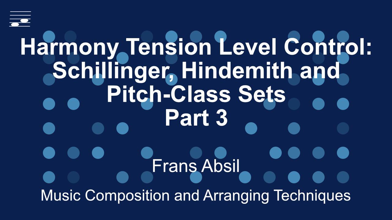 YouTube video tutorial Harmony Tension Level Control: Schillinger, Hindemith and Pitch-Class Sets, Part 3