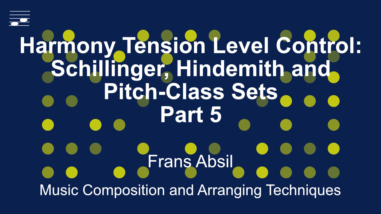 YouTube video tutorial Harmony Tension Level Control: Schillinger, Hindemith and Pitch-Class Sets, Part 5