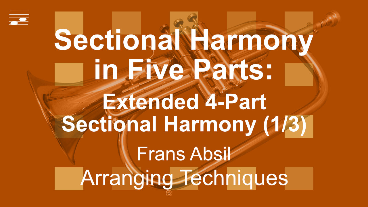 YouTube thumbnail for the video tutorial Sectional Harmony in Five Parts: Extended 4-Part Technique