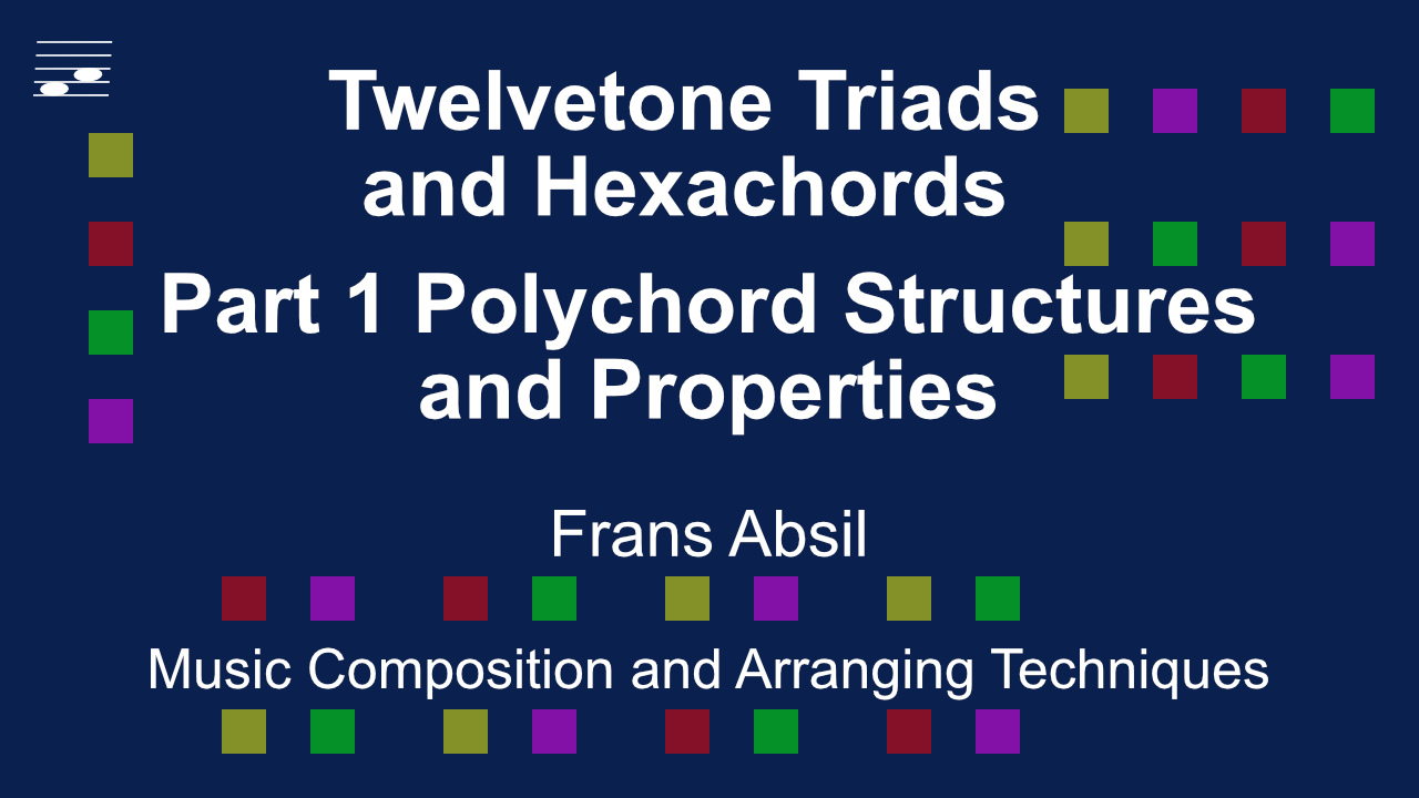 YouTube thumbnail for the video tutorial Twelvetone Triads and Hexachords: Part 1 Polychord Structures and Properties