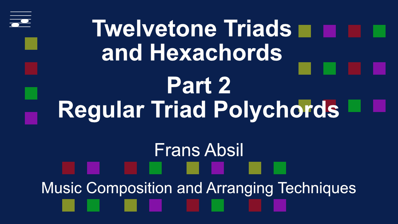 YouTube thumbnail for the music composition technique video tutorial Twelvetone Triads and Hexachords Part 2 Regular Triad Polychords