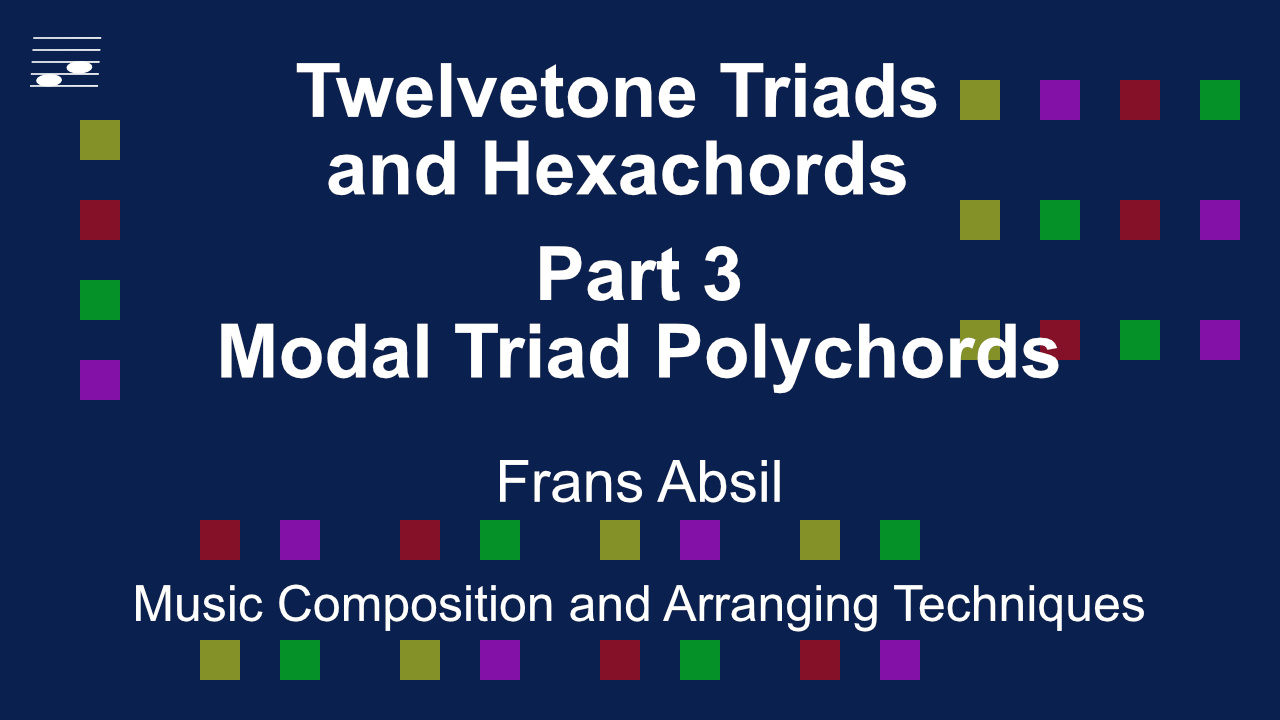 YouTube thumbnail for the music composition technique video tutorial Twelvetone Triads and Hexachords Part 3 Modal Triad Polychords